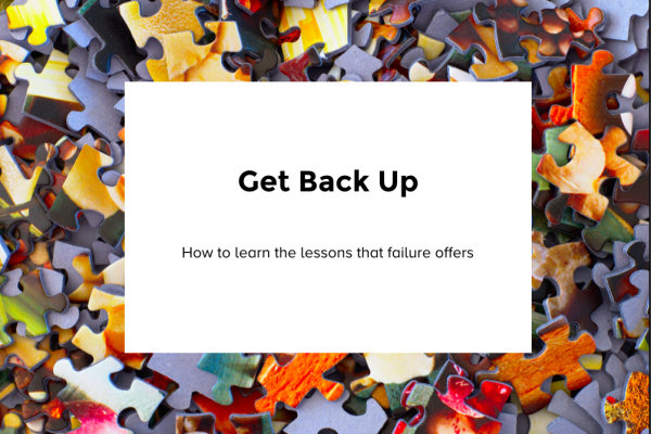 Get Back Up: How to Learn the Lessons of Failure
