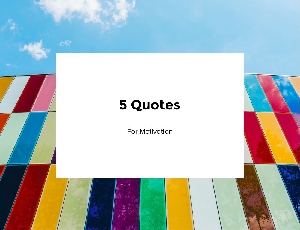 5 Quotes for Motivation
