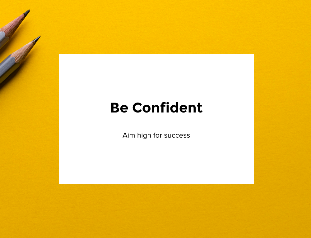 Be Confident: Aim High for Success